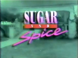Sugar and Spice tv show photo