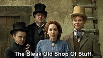 The Bleak Old Shop of Stuff (UK) tv show photo