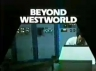 Beyond Westworld TV Show