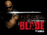 Blade: The Series TV Show