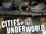 Cities of the Underworld tv show