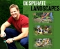 Desperate Landscapes TV Show