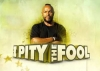 I Pity The Fool TV Show
