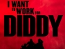I Want to Work for Diddy TV Show