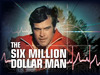 Six Million Dollar Man, The tv show