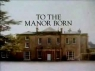 To the Manor Born (UK) TV Show